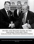 An Off the Record Guide to the National Statuary Hall Collection: Western United States