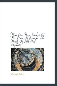 That One Face Studies of the Place of Jesus in the Minds of Poet and Prophets - Richard Roberts