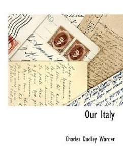 Our Italy - Warner, Charles Dudley