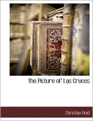 The Picture Of Las Cruces - Christian Reid