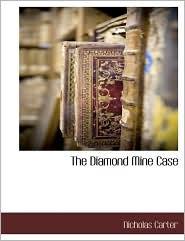 The Diamond Mine Case - Nicholas Carter