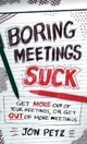 Boring Meetings Suck - Jon Petz