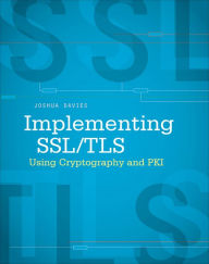 Implementing SSL / TLS Using Cryptography and PKI - Joshua Davies