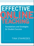 Effective Online Teaching - Tina Stavredes