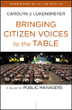 Bringing Citizen Voices to the Table - Carolyn J. Lukensmeyer