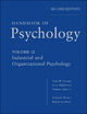 Handbook of Psychology, Industrial and Organizational Psychology