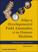 Atlas of Developmental Field Anomalies of the Human Skeleton - Ethne Barnes