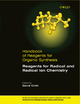 Handbook of Reagents for Organic Synthesis, Reagents for Radical and Radical Ion Chemistry - David Crich