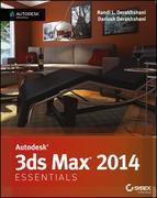 Randi L. Derakhshani;Dariush Derakhshani: Autodesk 3ds Max 2014 Essentials