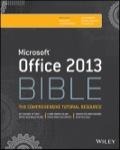 Microsoft Office 2013 Bible - Lisa A. Bucki, John Walkenbach, Michael Alexander, Dick Kusleika, Faithe Wempen