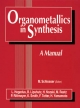Organometallics in Synthesis - Manfred Schlosser