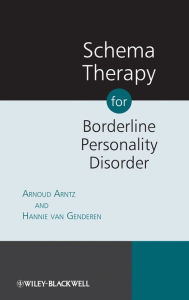 Schema Therapy for Borderline Personality Disorder - Arnoud Arntz