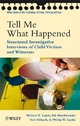 Tell Me What Happened - Michael E. Lamb;  Irit Hershkowitz;  Yael Orbach;  Phillip W. Esplin