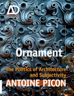 Ornament: The Politics of Architecture and Subjectivity - AD Primer (Architectural Design Primer)