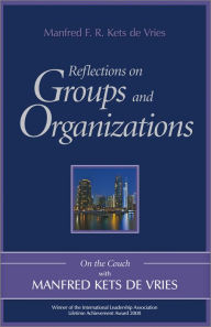 Reflections on Groups and Organizations: On the Couch With Manfred Kets de Vries - Manfred F. R. Kets de Vries