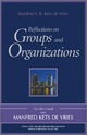 Reflections on Groups and Organizations - Manfred F. R. Kets de Vries
