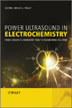 Power Ultrasound in Electrochemistry - Bruno Pollet