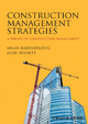Construction Management Strategies - Milan Radosavljevic; John Bennett