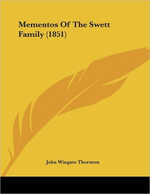 Mementos Of The Swett Family (1851) - John Wingate Thornton
