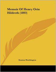 Memoir Of Henry Orin Hildreth (1893) - Erastus Worthington
