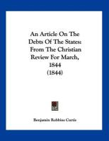 An Article on the Debts of the States: From the Christian Review for March, 1844 (1844)