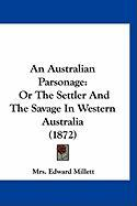An Australian Parsonage: Or the Settler and the Savage in Western Australia (1872)