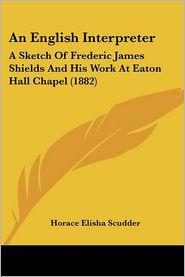 An English Interpreter - Horace Elisha Scudder