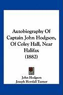 Autobiography of Captain John Hodgson, of Coley Hall, Near Halifax (1882)