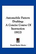 Automobile Pattern Drafting: A Concise Course of Instruction (1922)