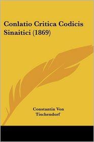 Conlatio Critica Codicis Sinaitici (1869) - Constantin Von Tischendorf