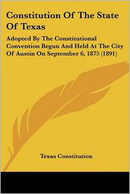 Constitution Of The State Of Texas - Texas Constitution