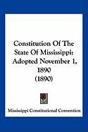 Constitution of the State of Mississippi: Adopted November 1, 1890 (1890)