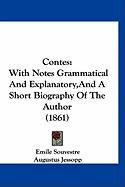 Contes: With Notes Grammatical and Explanatory, and a Short Biography of the Author (1861)