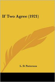 If Two Agree (1921) - L. D. Patterson
