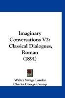Imaginary Conversations V2: Classical Dialogues, Roman (1891)