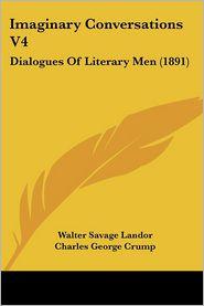 Imaginary Conversations V4 - Walter Savage Landor