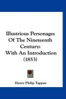 Illustrious Personages of the Nineteenth Century: With an Introduction (1853)
