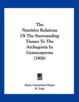 The Nutritive Relations of the Surrounding Tissues to the Archegonia in Gymnosperms (1906)