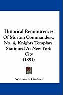 Historical Reminiscences of Morton Commandery, No. 4, Knights Templars, Stationed at New York City (1891)