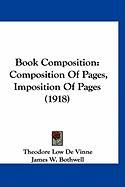 Book Composition: Composition of Pages, Imposition of Pages (1918)
