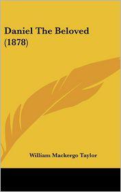 Daniel The Beloved (1878) - William Mackergo Taylor