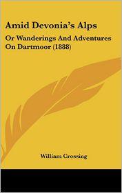 Amid Devonia's Alps - William Crossing