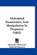 Abdominal Examination and Manipulation in Pregnancy (1902)