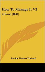 How To Manage It V2 - Iltudus Thomas Prichard