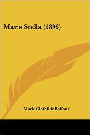 Maris Stella (1896) - Marie Clothilde Balfour