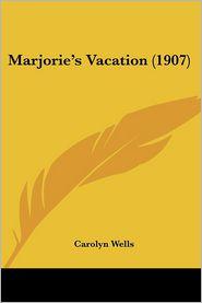 Marjorie's Vacation (1907) - Carolyn Wells