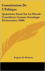 Constitution De L'Ethique - Eugene De Roberty