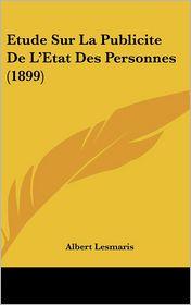 Etude Sur La Publicite De L'Etat Des Personnes (1899) - Albert Lesmaris