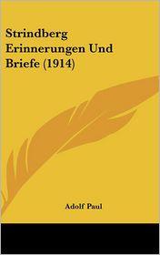 Strindberg Erinnerungen Und Briefe (1914) - Adolf Paul