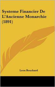 Systeme Financier De L'Ancienne Monarchie (1891)